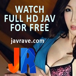 Javrave.com – Free JAV censored and uncensored sex video